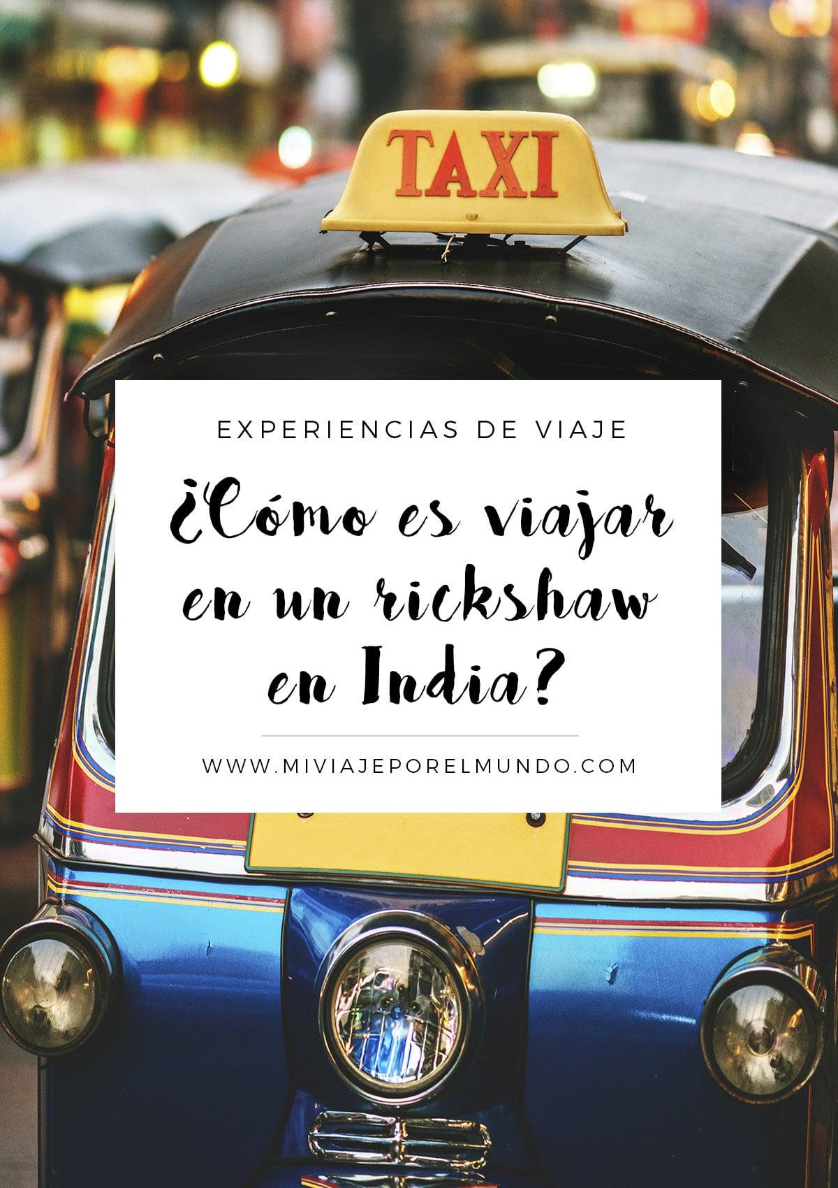 como es viajar en un rickshaw en india