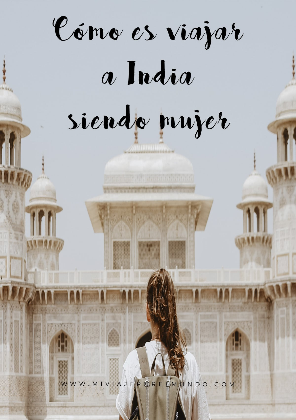 es seguro para una mujer viajar a india