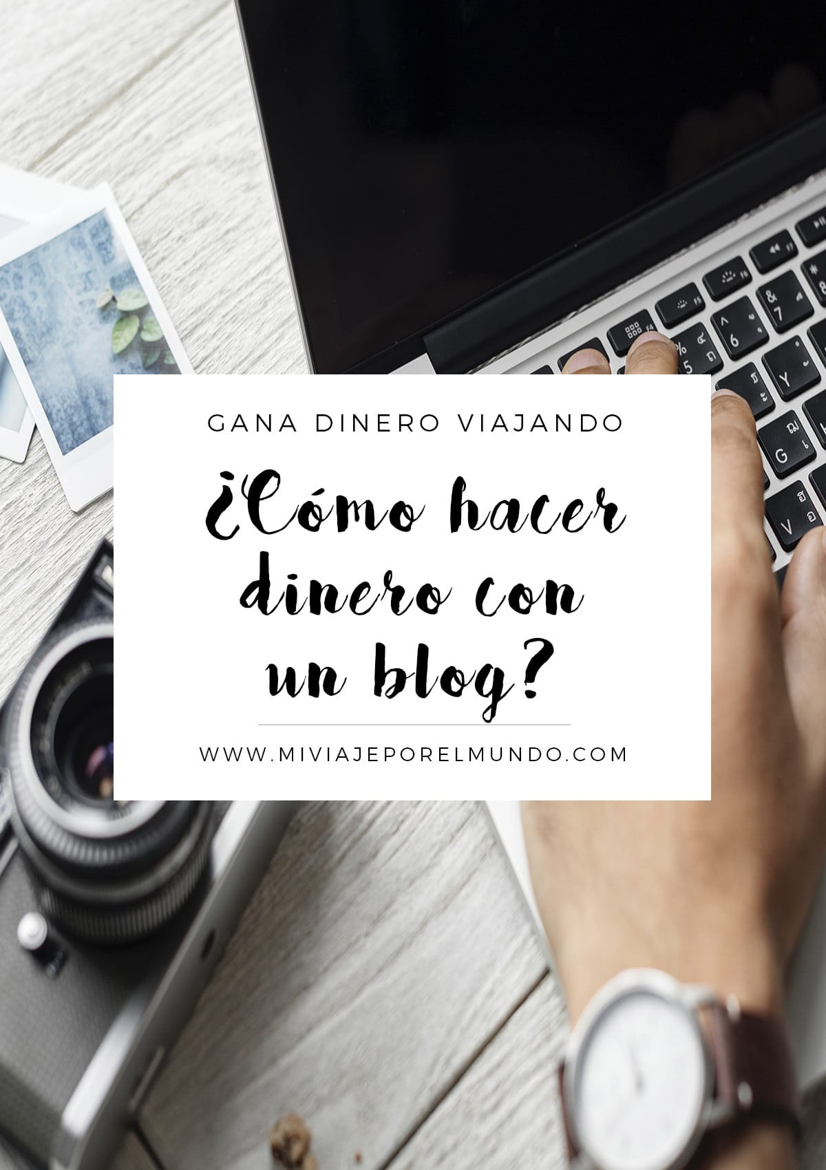 se puede ganar dinero con un blog de viajes