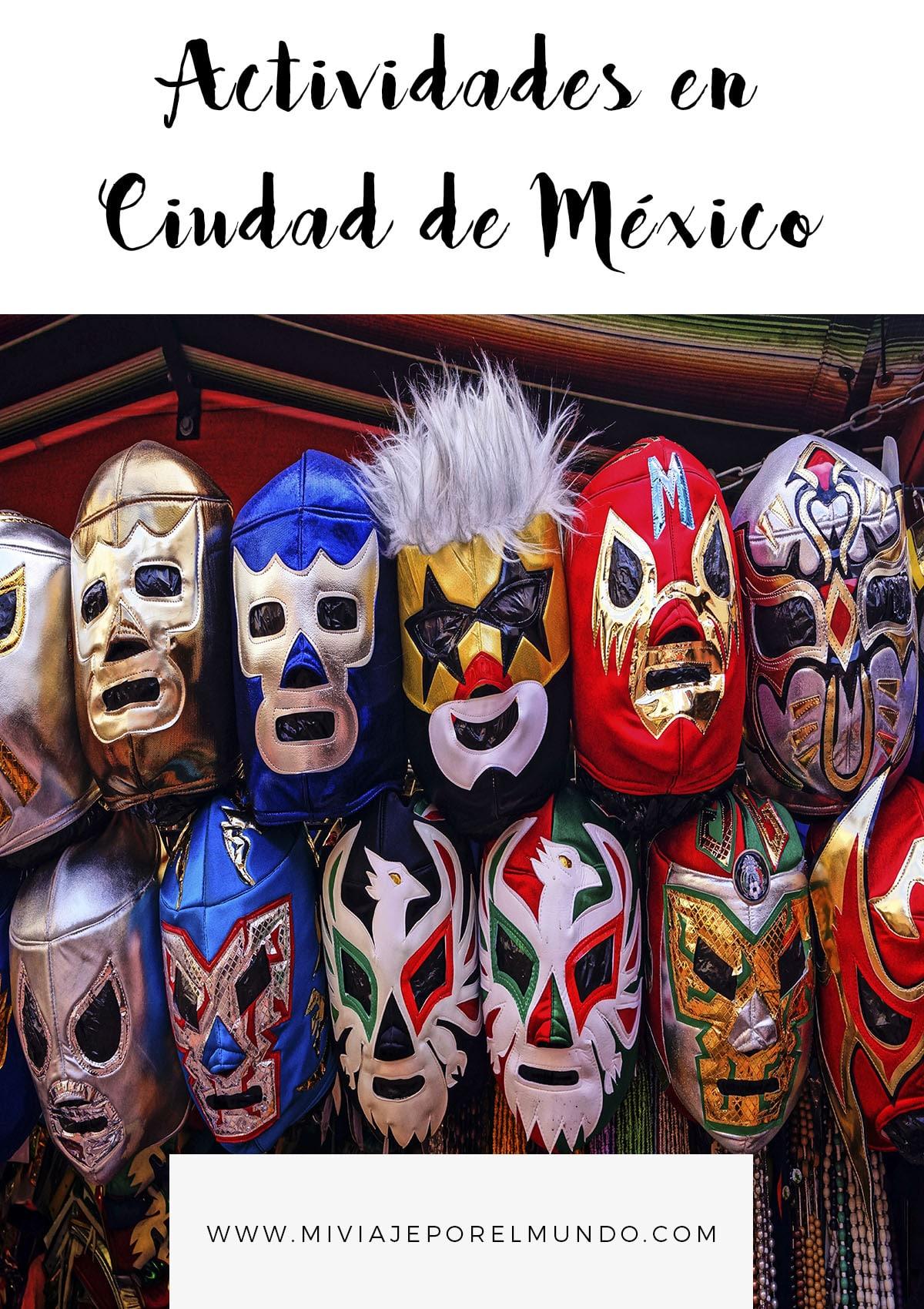 3 actividades en la ciudad de mexico que tienes que hacer