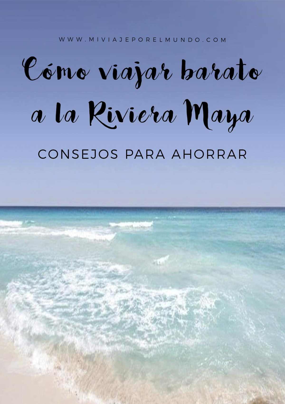 consejos-para-viajar-a-la-riviera-maya-barato