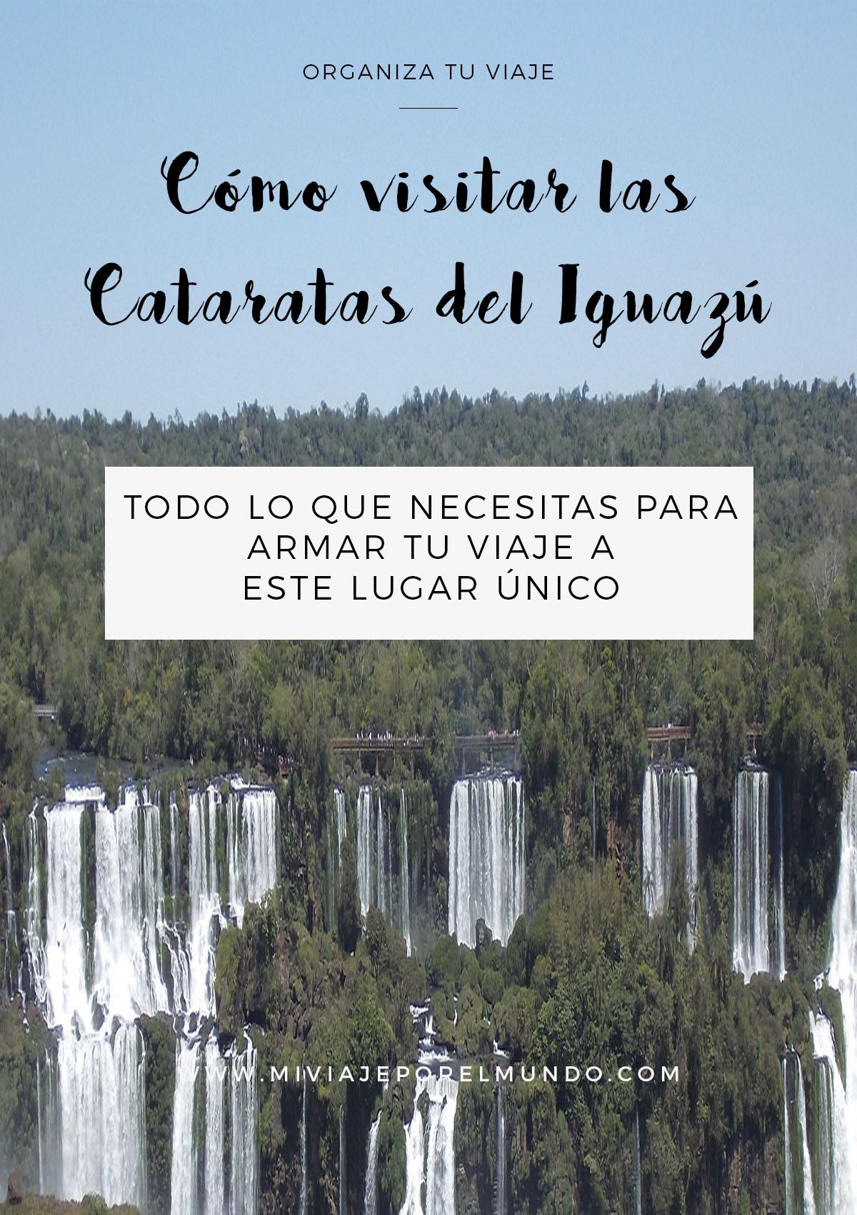 como organizar un viaje a las cataratas del iguazu del lado argentino