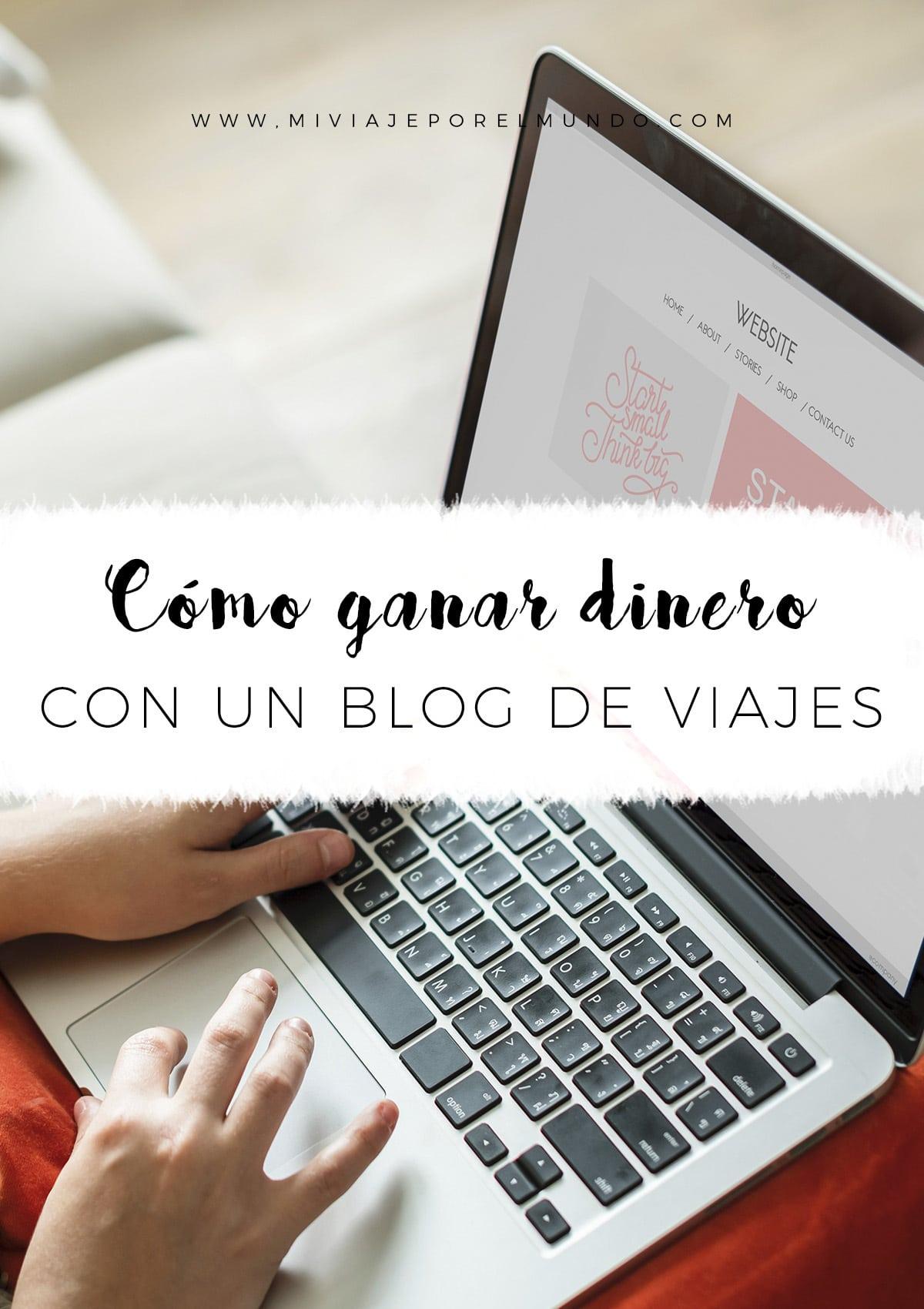 cuanto dinero se puede ganar con un blog de viajes
