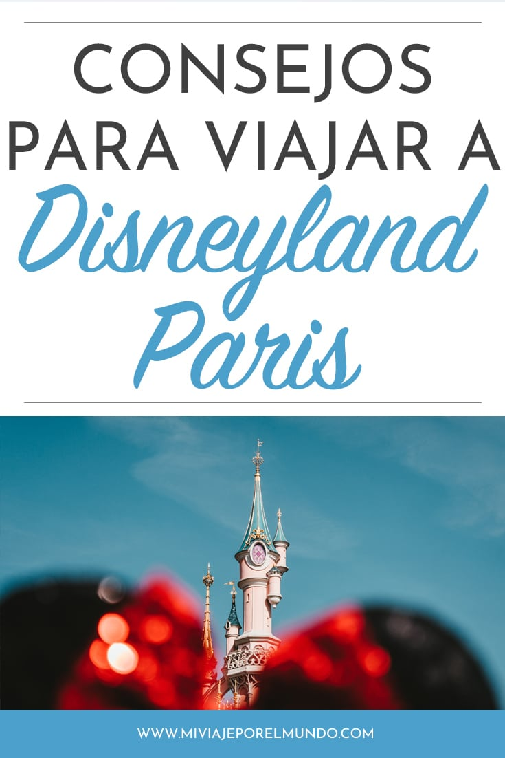 consejos para viajar a disneyland paris